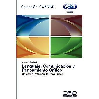Lenguaje Comunicacion y Pensamiento Critico by Ten as P. & Mart N. J.