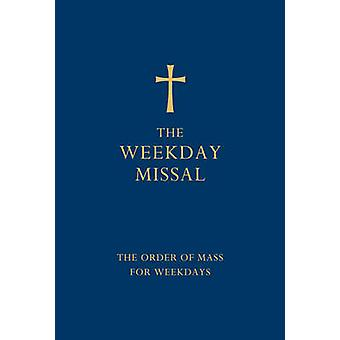 The Weekday Missal (Blue Edition) - The New Translation of the Order o