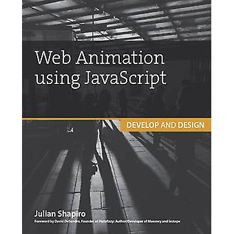 Web Animation Using JavaScript - Develop & Design by Julian Shapiro -