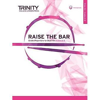 Raise the Bar Drum Kit Grades 6 8 by Raise the Bar Drum Kit Grades 6