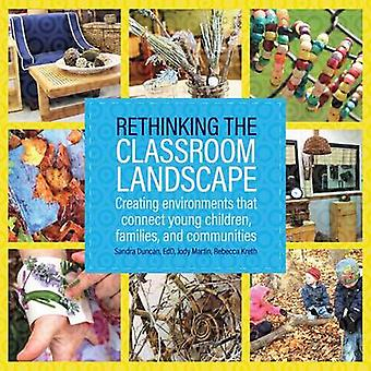 Rethinking the Classroom Landscape - Creating Environments That Connec