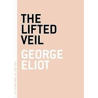 The Lifted Veil by George Eliot - 9780976658306 Book