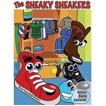 The Sneaky Sneakers - The Closet Crew Series by Gloria Moranski - 9780