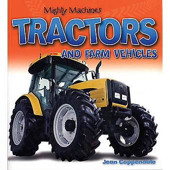 Tractors and Farm Vehicles by Jean Coppendale - 9781554076208 Book