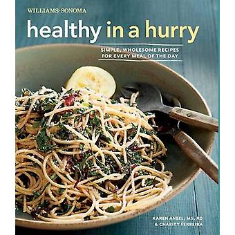 Healthy in a Hurry (Williams-Sonoma) - Simple - Wholesome Recipes for