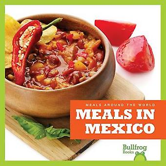 Meals in Mexico by R J Bailey - Cari Meister - 9781620313749 Book
