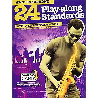 24 Play-Along Standards with a Live Rhythm Section - Alto Saxophone -