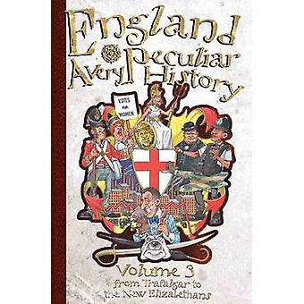 England - A Very Peculiar History - Volume 3 by John Malam - 9781908973