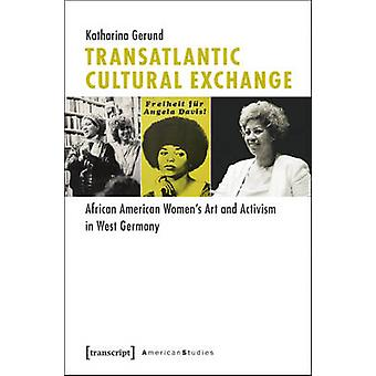 Transatlantic Cultural Exchange - African American Women's Art and Act