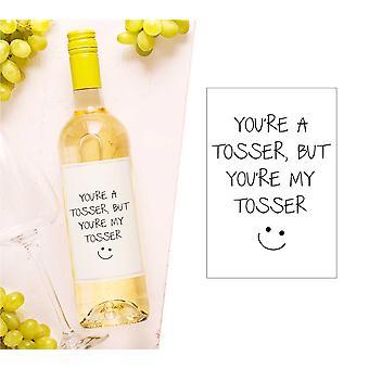 أنت're A Tosser ولكن أنت're بلدي Tosser النبيذ زجاجة التسمية