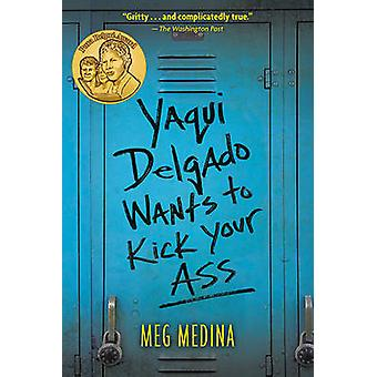 Yaqui Delgado Wants to Kick Your Ass by Meg Medina - 9780763671648 Bo