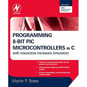 Programming 8bit PIC Microcontrollers in C by Martin Bates