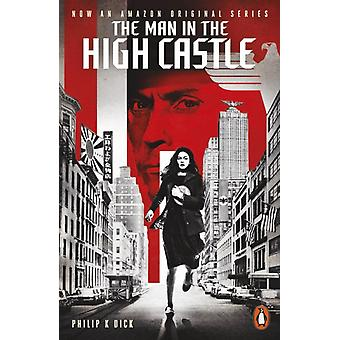 The Man in the High Castle: Paperback (Paperback) by Dick Philip K. Brown Eric