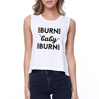 Burn Baby Womens White Funny Graphic Tanks Work Out Crop Top Gift