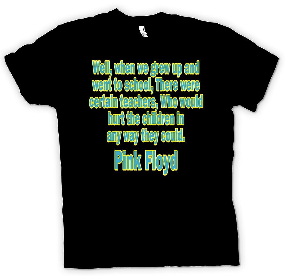 Mens T-shirt - There Were Certain Teachers Quote - Pink Floyd