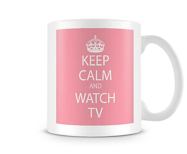 Keep Calm And Watch TV Printed Mug