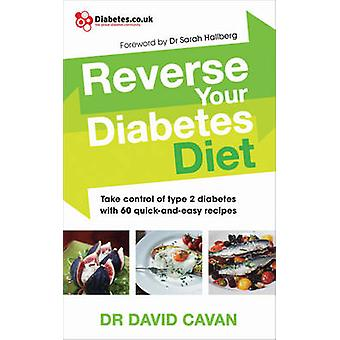 Reverse Your Diabetes Diet - The New Eating Plan to Take Control of Ty