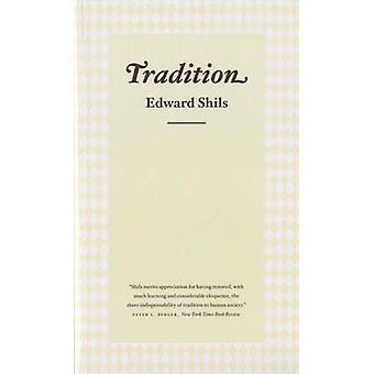 Tradition by Edward Shils - 9780226753263 Book
