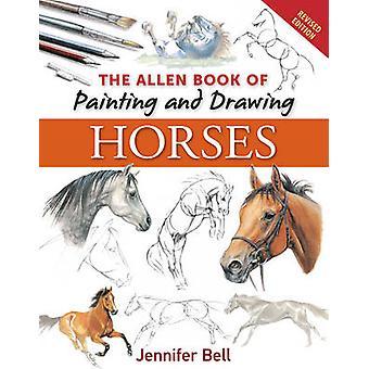 Allen Book de pintura y dibujo caballos (edición revisada) por Je