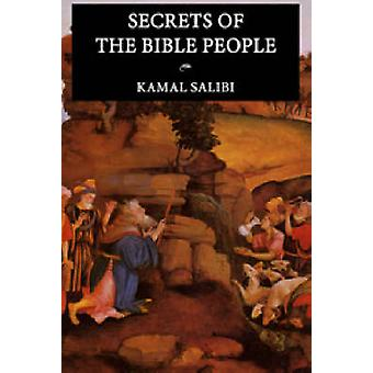 Secrets of the Bible People (2nd Revised edition) by Kamal S. Salibi