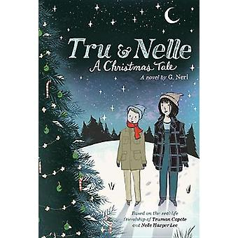 Tru & Nelle - A Christmas Tale by G. Neri - 9781328685988 Book