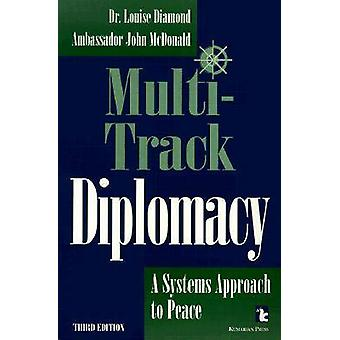 Diplomacy - Multi-track - A Systems Approach to Peace (3rd Revised edi