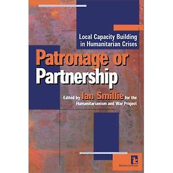 Patronage or Partnership - Local Capacity Building in Humanitarian Cri