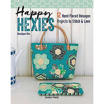 Happy Hexies - 12 Hand Pieced Hexagon Projects to Stitch & Love by Bou