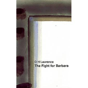 The Fight for Barbara by D. H. Lawrence - 9781840023718 Book
