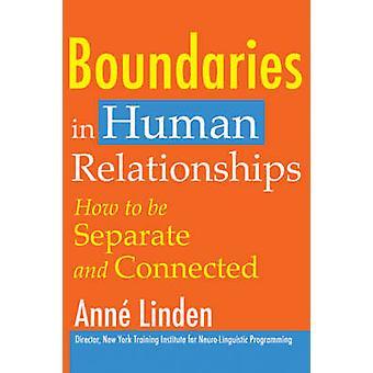 Limites dans les relations humaines - comment être séparé et Connected b