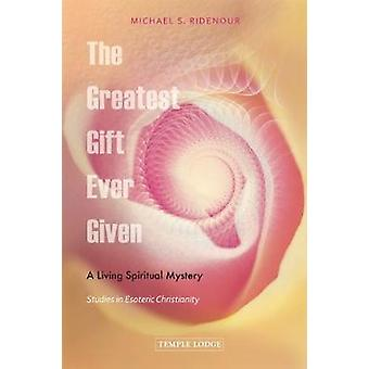 The Greatest Gift Ever Given - A Living Spiritual Mystery - Studies in