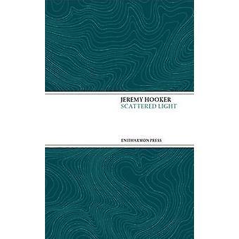Scattered Light by Jeremy Hooker - 9781910392089 Book