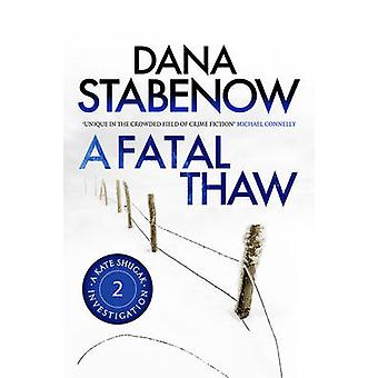 Un dégel Fatal par Dana Stabenow - livre 9781908800404