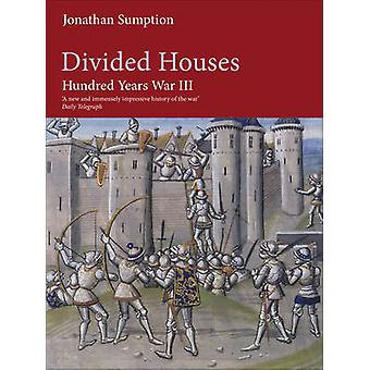 Hundred Years War - Divided Houses - v. 3 (Main) by Jonathan Sumption -