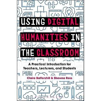 Using Digital Humanities in the Classroom - A Practical Introduction f