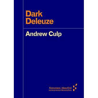 Mørke Deleuze af Andrew Culp - 9781517901332 bog