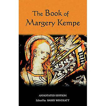 The Book of Margery Kempe - Annotated Edition (New edition) by Margery