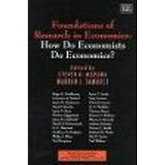 Foundations of Research in Economics - How Do Economists Do Economics?