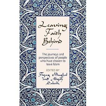 Leaving Faith Behind:: The Journeys and Perspectives of People Who Have Chosen to Leave Islam