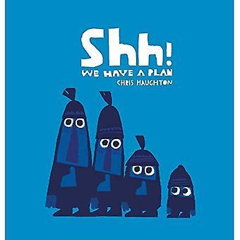 Shh! We Have a Plan