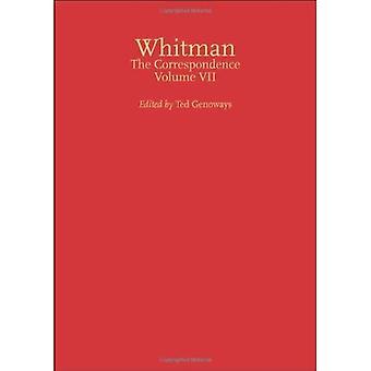 Walt Whitman: The Correspondence: Vol VII (Iowa Whitman Series)