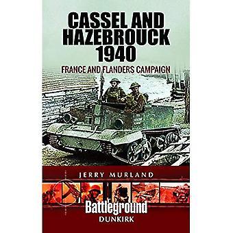 Cassel und Hazebrouck 1940: Frankreich und Flandern Kampagne (Fronten)