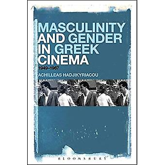 Masculinity and Gender in Greek Cinema: 1949-1967