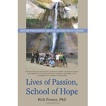 Lives of Passion, School of Hope: How One Public School Ignites a Lifelong Love of Learning