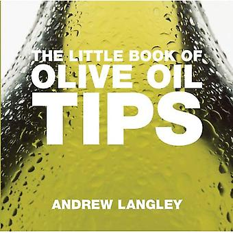 The Little Book of Olive Oil Tips (Little Book of Tips)