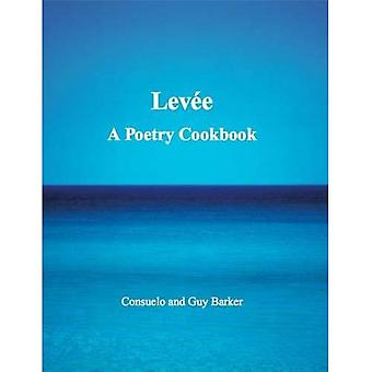 Levee: A Poetry Cookbook