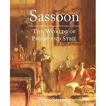 Sassoon The Worlds of Philip and Sybil by Stansky & Peter