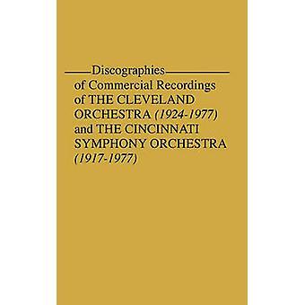 Diskographie von kommerziellen Aufnahmen von dem Cleveland Orchestra 19241977 und dem Cincinnati Symphony Orchestra 19171977 von Fellers & Frederick P.