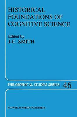 Historical Foundations of Cognitive Science by Smith & J.C.