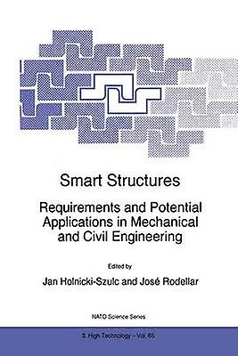 Smart Structures  Requirements and Potential Applications in Mechanical and Civil Engineering by HolnickiSzulc & Jan